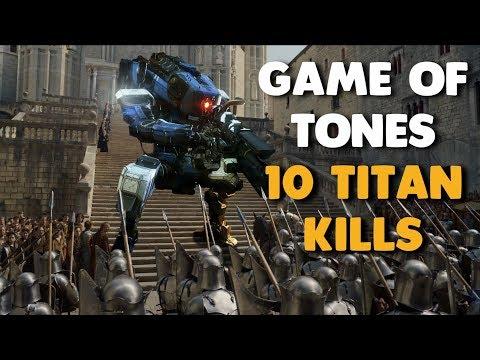 Titanfall 2 - GAME OF TONES | 10 Titan Kills in Attrition |