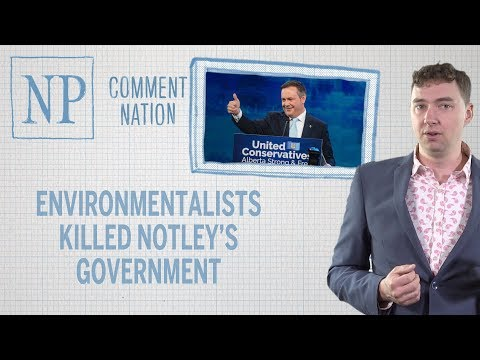 How Environmentalists Killed Notley's Government