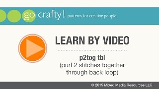 how to p2tog tbl purl 2 stitches together through back loop go crafty