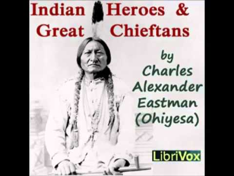 Indian Heroes and Great Chieftans (FULL audiobook) - part 1