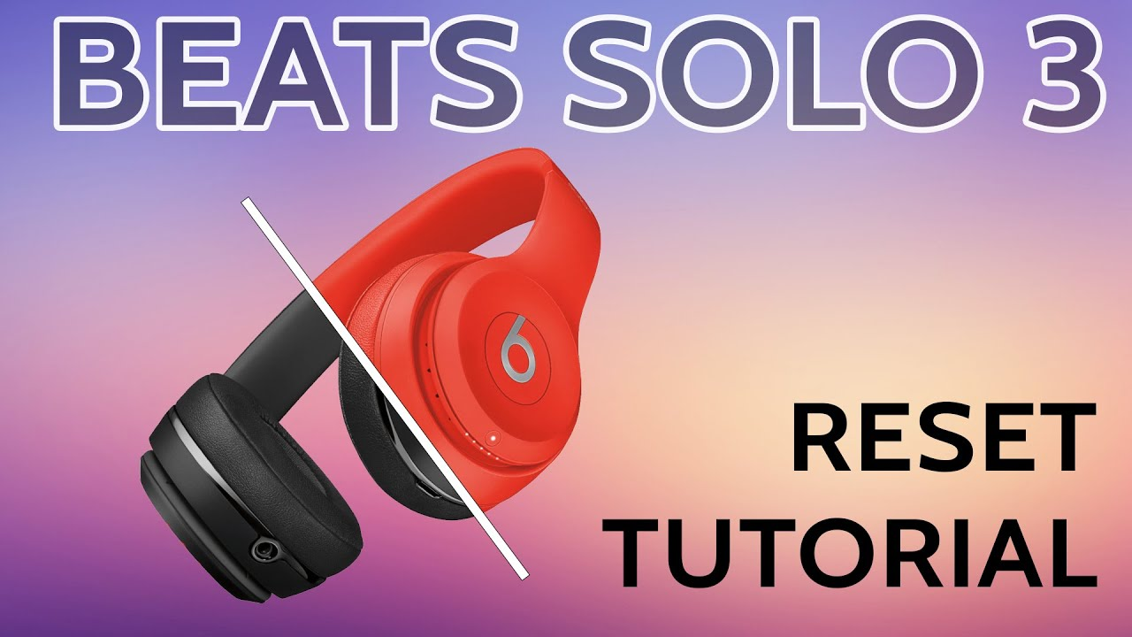 beats by dre solo3 solo 3 wireless bluetooth reset reboot repair troubleshoot headphones [ 1280 x 720 Pixel ]