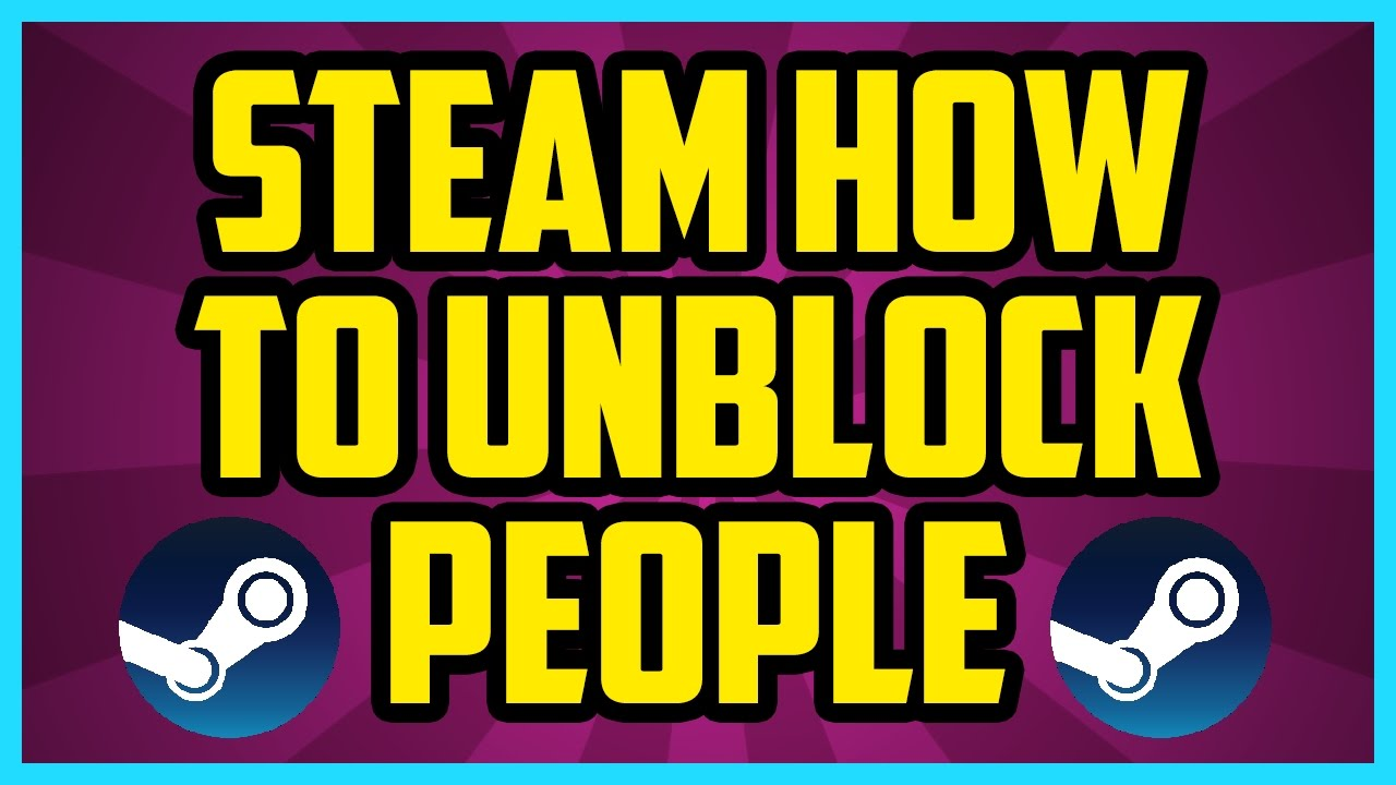 how to unblock yourself on steam