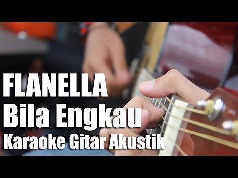 Flanella - Bila Engkau (Versi Karaoke/ Tanpa Vocal)