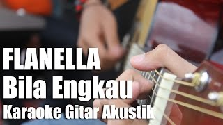 [5.71 MB] Flanella - Bila Engkau (Versi Karaoke/ Tanpa Vocal)