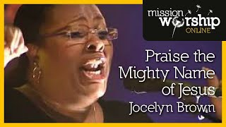 Jocelyn Brown - Praise The Mighty Name Of Jesus