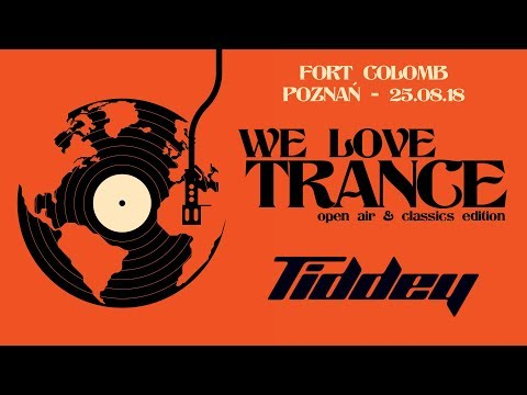 Tiddey - We Love Trance CE 029 Open-air & Classics Edition (25.08.2018 - Fort Colomb - Poznan)