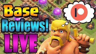 Patreon BASE REVIEWS!  LIVE STREAM   Clash of Clans