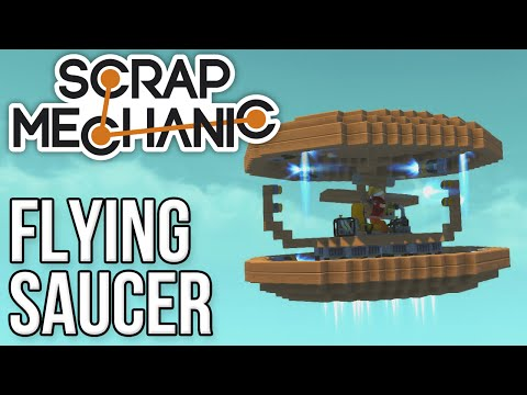 Scrap Mechanic: FLYING SAUCER!!! (UFO)