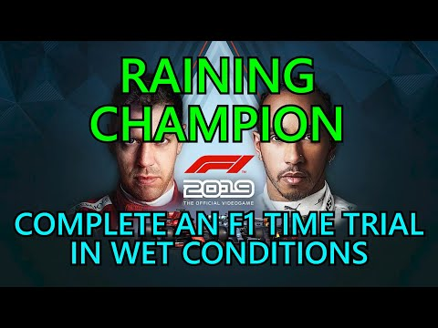 F1 2019 RAINING CHAMPION Trophy / Achievement Guide ~ Complete an F1 Time Trial In Wet Conditions