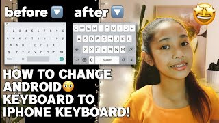 HOW TO CHANGE ANDROID KEYBOARD TO IPHONE KEYBOARD!  LOVELY UMALI screenshot 1