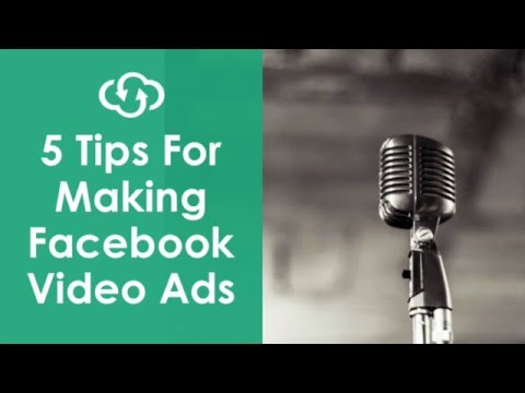 5 Tips for Making Facebook Video Ads