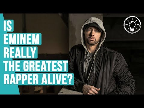 Why Eminem Is The Greatest Rapper Alive!