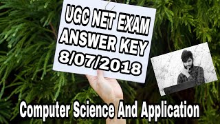 computer science And Application UGC NET Answers key 8/07/2018