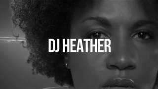 DJ Heather - Boiler Room Weekender