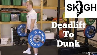 Deadlifting to Dunk [SKIGH Training EP. 14]