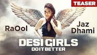 Desi Girls Do It Better (Song Teaser) RAOOL, JAZ DHAMI | Releasing Soon