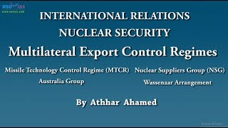 NSG & MTCR | Multilateral Export Control Regimes | International Relations | NEO IAS