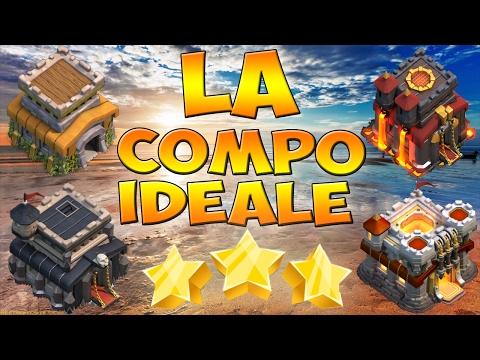 LA COMPO IDÉALE HDV 8, 9, 10 & 11   3 étoiles FACILEMENT   Clash of clans