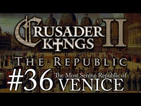 Crusader Kings 2: The Republic of Venice - Episode 36