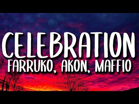 Farruko, Akon, Maffio - Celebration (Letra/Lyrics) ft. Ky-Mani Marley