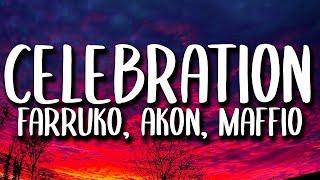Farruko, Akon, Maffio - Celebration (Letra/Lyrics) ft. Ky-Ma...