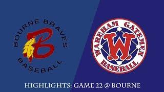 Gatemen Baseball Network Highlights: Wareham Gatemen @ Bourne Braves (7/5/18)