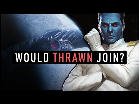 Would THRAWN join the FIRST ORDER? (Legends and Canon) | Star Wars Lore