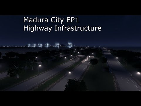 Cities Skylines: Madura City EP1 - Highway Infrastructure