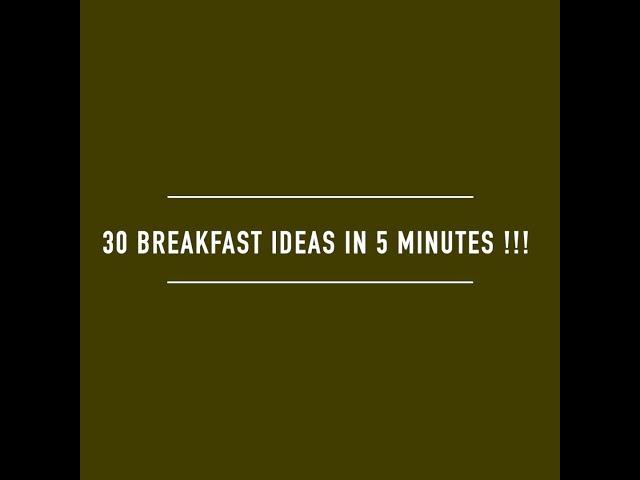 5 minutes - 30 breakfast ideas !! healthy & easy breakfast ideas | Indian breakfast ideas