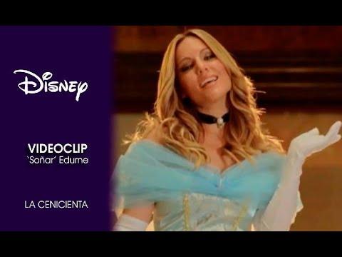 Disney España | Cenicienta | Videoclip Edurne 'Soñar'