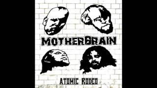 MOTHERBRAIN - Atomic Rodeo