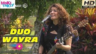 DUO WAYRA en Vivo (Full HD) - Miski Takiy (17/Oct/2015)