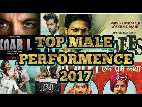 TOP 8  BOLLYWOOD MALE PERFORMANCES OF THE YEAR 2017 WHICH ONE YOUR FAVOROUTE :-)) By Top SillyBolly