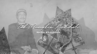 Download Nella Kharisma - Tak Mungkin Kembali [OFFICIAL]