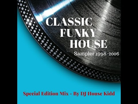 CLASSIC FUNKY HOUSE 1998/06 - special edition mix 2016