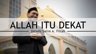 Allah itu Dekat - Ustadz Salim A. Fillah