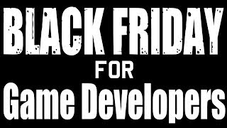 Black Friday & Cyber Monday For Game Developers 2018