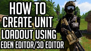 ARMA 3 : How to create unit load out using Eden editor | 3D editor