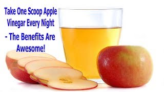 Health News|Take One Scoop Apple Vinegar Every Night - The Benefits Are Awesome!|Health Tips
