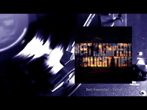 Bert Kaempfert - Twilight Time (Full Album)