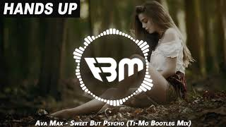 Ava Max - Sweet But Psycho (Ti-Mo Bootleg Mix) | FBM