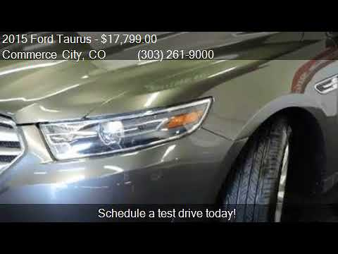 2015 Ford Taurus SEL 4dr Sedan for sale in Commerce City, CO