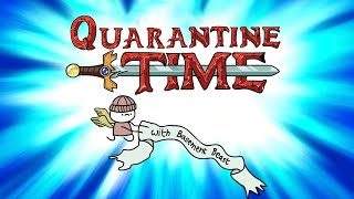 Quarantine Time (Adventure Time Parody)