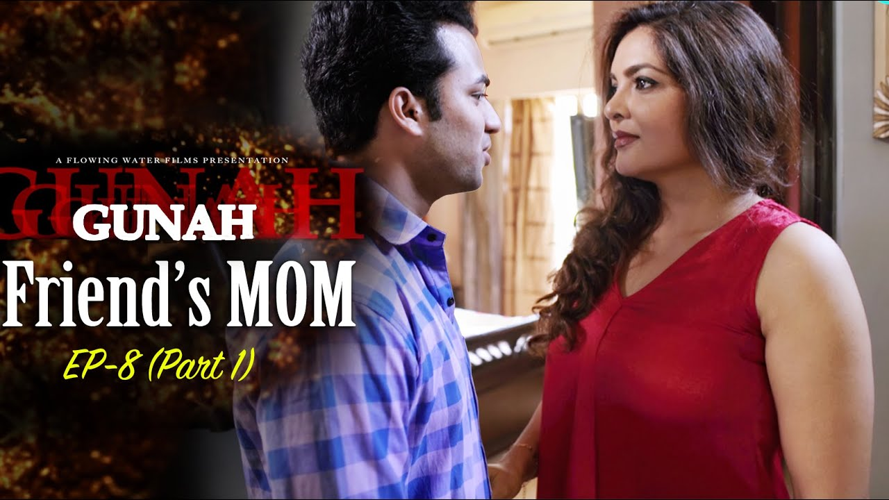 Download Friend's MOM - Gunah Episode 08 (Part 1) | FWFOriginals