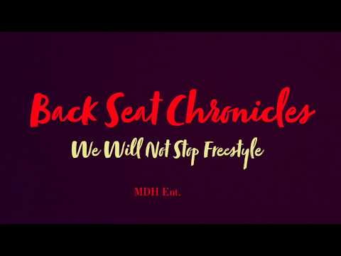 Backseat Chronicles part 1 We Will Not Stop Freestyle Rymir Satterthwaite