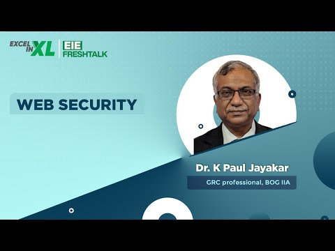 Web Security By Dr. K Paul Jayakar | #EiEFreshTalk By Excel In Excel | #CyberAttacks #CyberSecurity