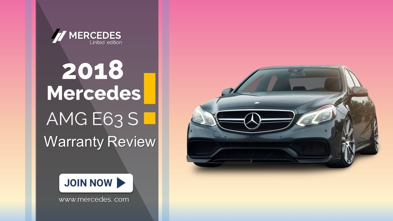 2018 Mercedes Amg E63 S Warranty Review Youtube