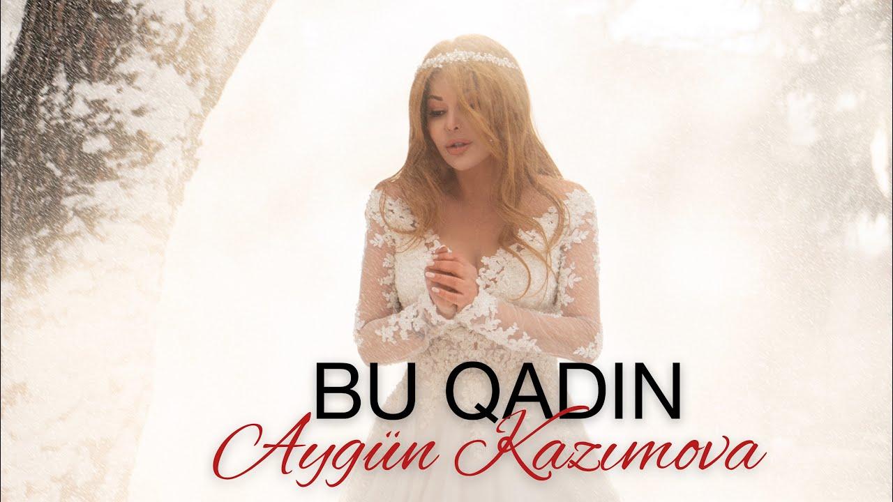 Aygun Kazimova Bu Qadin Official Video Youtube