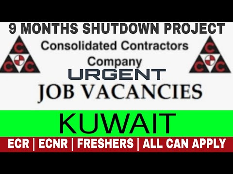 Shutdown Job In Kuwait | Ccc Company Vacancies In Kuwait | Ecr/ecnr Freshers All Can Apply | 9 Month