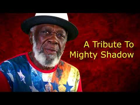 A Tribute To Mighty Shadow